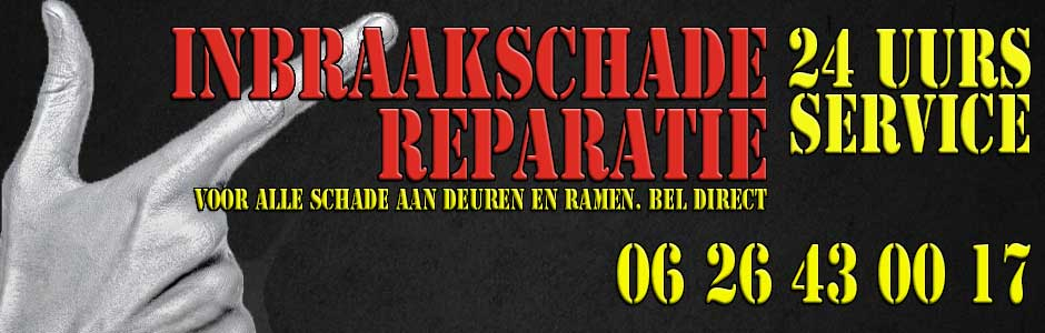 Inbraakschadeherstel  Bel direct! 06 28442682