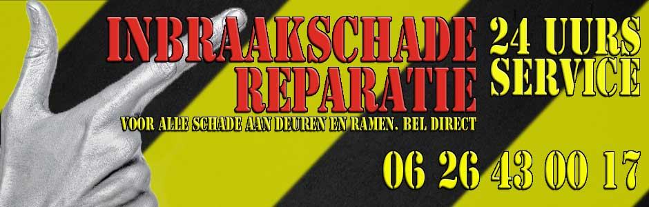 Inbraakschade reparatie.  Bel direct! 06 28442682
